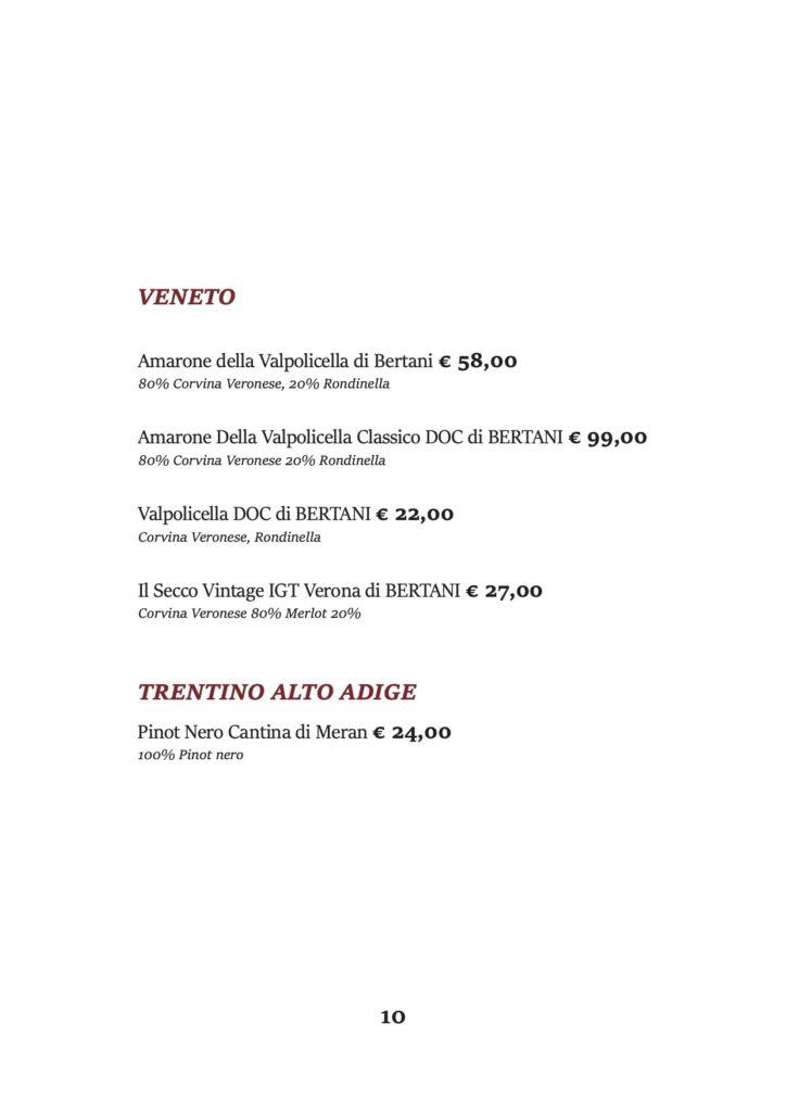 VENETO Amarone della Valpolicella di Bertani € 58,00 80% Corvina Veronese, 20% Rondinella Amarone Della Valpolicella Classico DOC di BERTANI € 99,00 80% Corvina Veronese 20% Rondinella Valpolicella DOC di BERTANI € 22,00 Corvina Veronese, Rondinella Il Secco Vintage IGT Verona di BERTANI € 27,00 Corvina Veronese 80% Merlot 20% TRENTINO ALTO ADIGE Pinot Nero Cantina di Meran € 24,00 100% Pinot nero