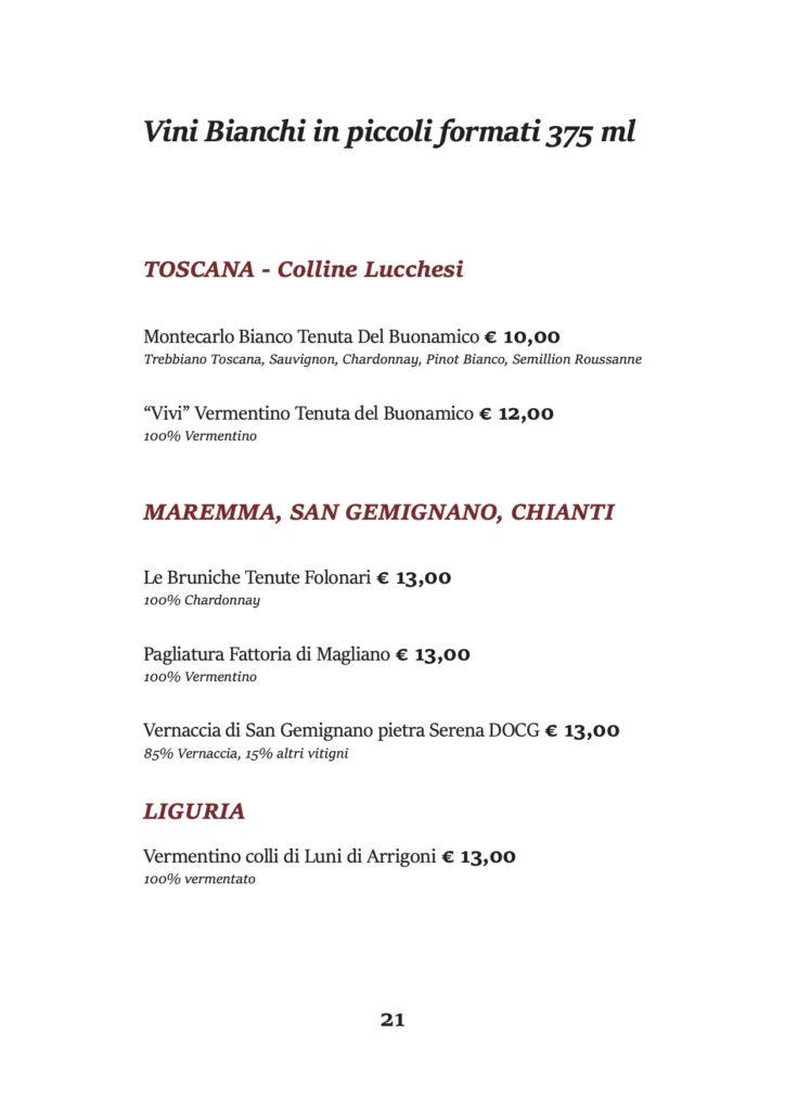 """Vini Bianchi in piccoli formati 375 ml TOSCANA - Colline Lucchesi Montecarlo Bianco Tenuta Del Buonamico € 10,00 Trebbiano Toscana, Sauvignon, Chardonnay, Pinot Bianco, Semillion Roussanne """"Vivi"""" Vermentino Tenuta del Buonamico € 12,00 100% Vermentino MAREMMA, SAN GEMIGNANO, CHIANTI Le Bruniche Tenute Folonari € 13,00 100% Chardonnay Pagliatura Fattoria di Magliano € 13,00 100% Vermentino Vernaccia di San Gemignano pietra Serena DOCG € 13,00 85% Vernaccia, 15% altri vitigni LIGURIA Vermentino colli di Luni di Arrigoni € 13,00 100% vermentato"""