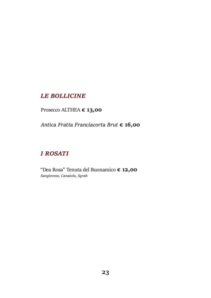 """LE BOLLICINE Prosecco ALTHEA € 13,00 Antica Fratta Franciacorta Brut € 16,00 I ROSATI """"Dea Rosa"""" Tenuta del Buonamico € 12,00 Sangiovese, Canaiolo, Syrah"""